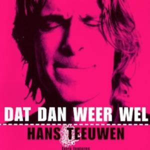 Hans Teeuwen: Dat dan weer wel