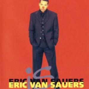 Eric van Sauers is Eric van Sauers
