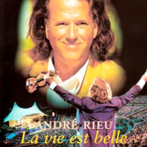 Andre Rieu La vie est belle