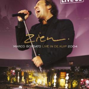 Marco Borsato: Zien. Live in de Kuip (2004)