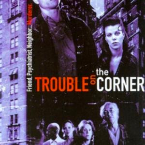 Trouble on the corner